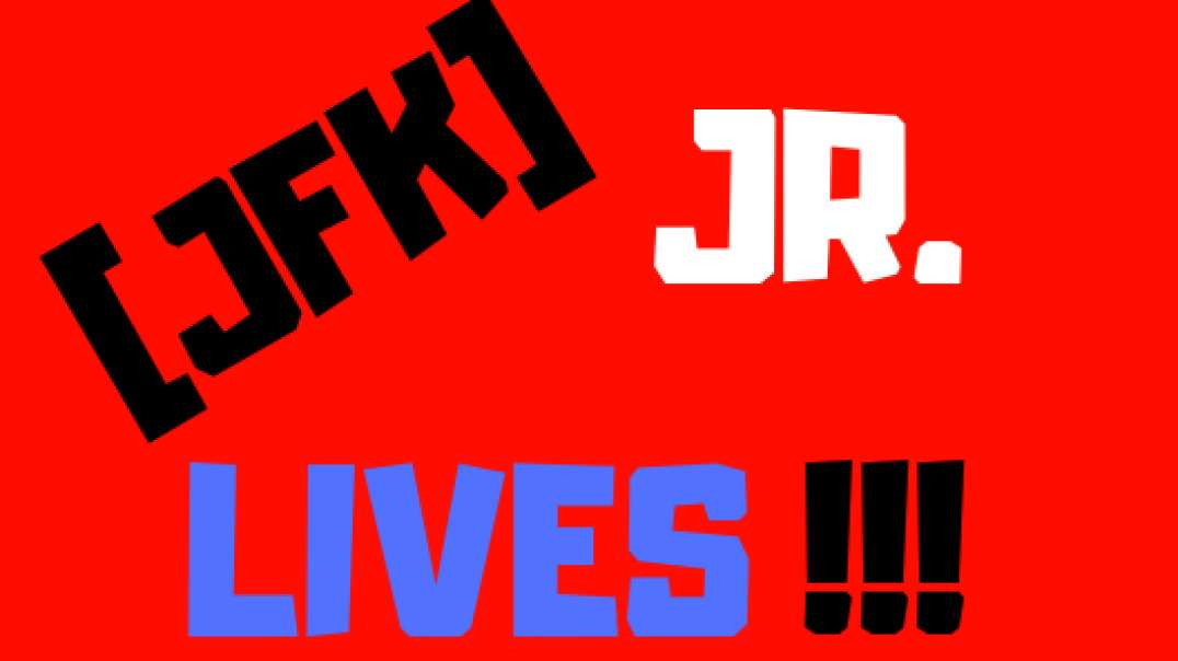 "JFK JR LIVES!!!  #27  ""WE R IN THE [20]"""