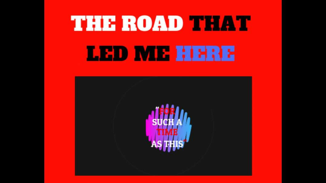 THE ROAD THAT LED ME HERE - MY INTRODUCTION