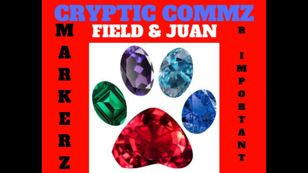 CRYPTIC COMMZ: FIELD AND JUAN - MARKERZ R IMPORTANT