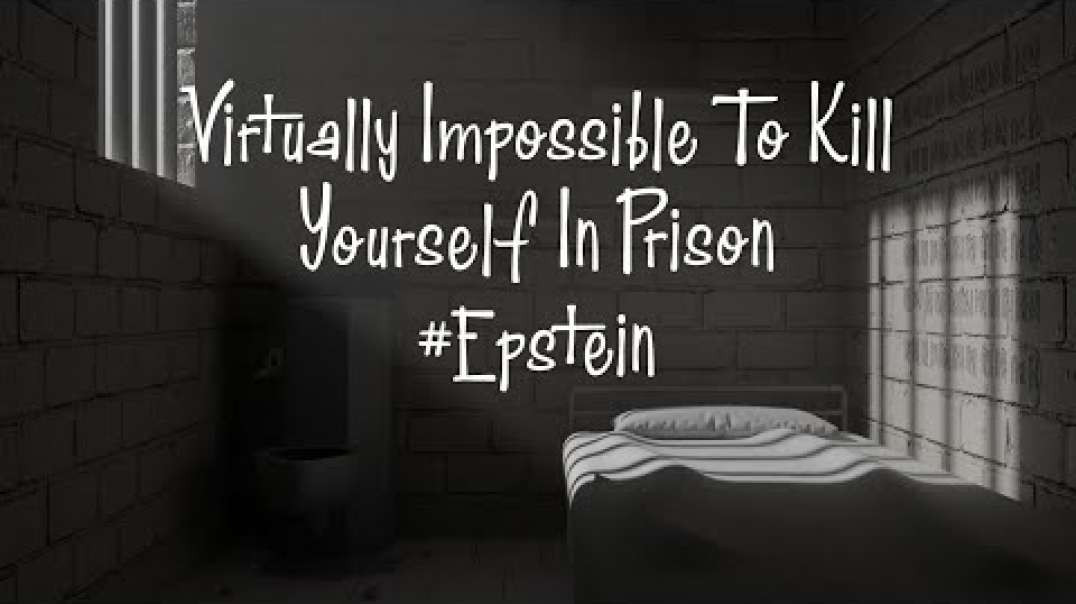 Virtually Impossible to Kill Yourself In Prison #Epstein