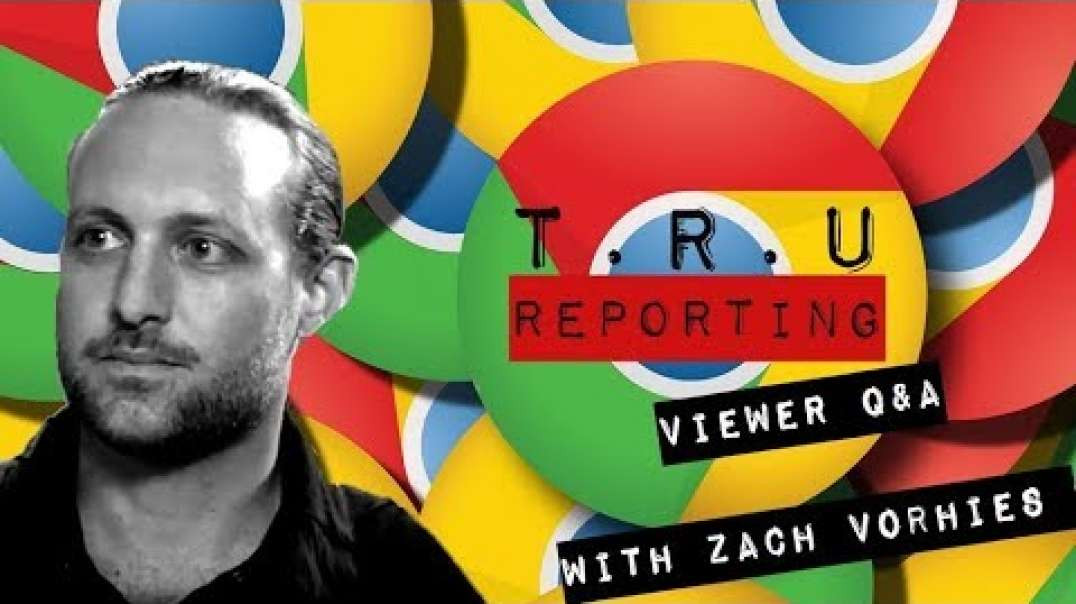 TRUreporting Live Call In Show With Zach Vorhies!