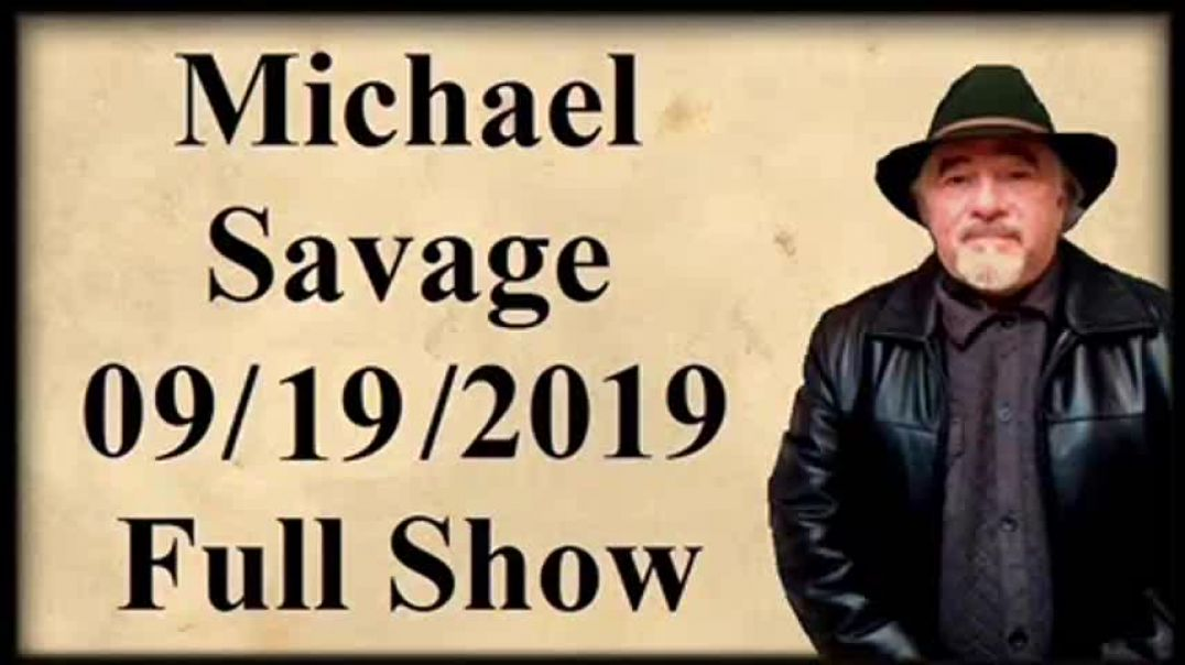 The Savage Nation with Michael Savage - September 19 2019 FU.mp4