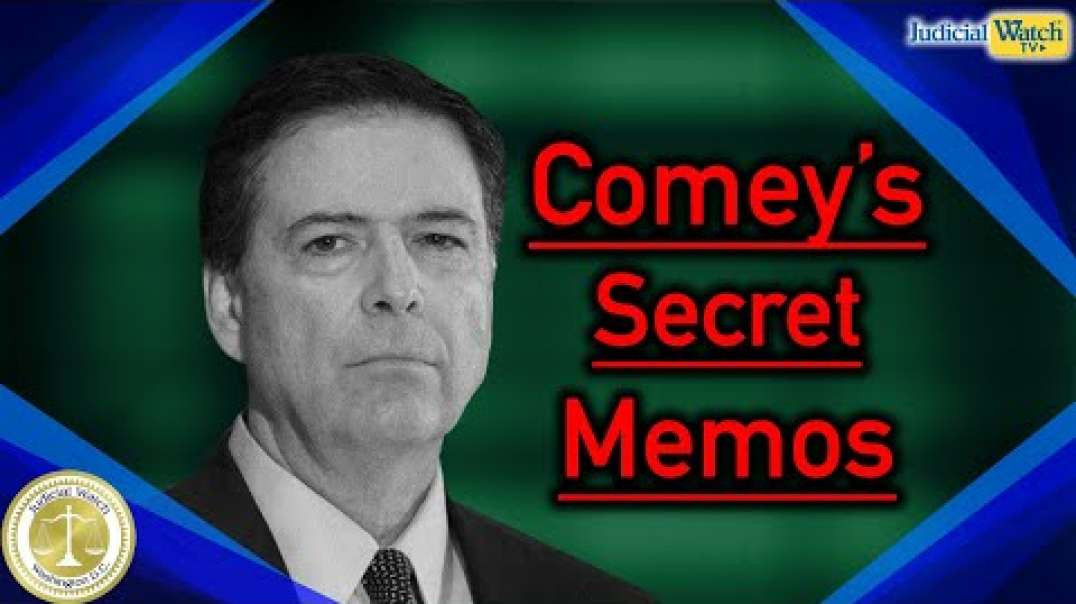 Comey Created SECRET Memo FIles Because of His Visceral HATRED for Trump Tom Fitton