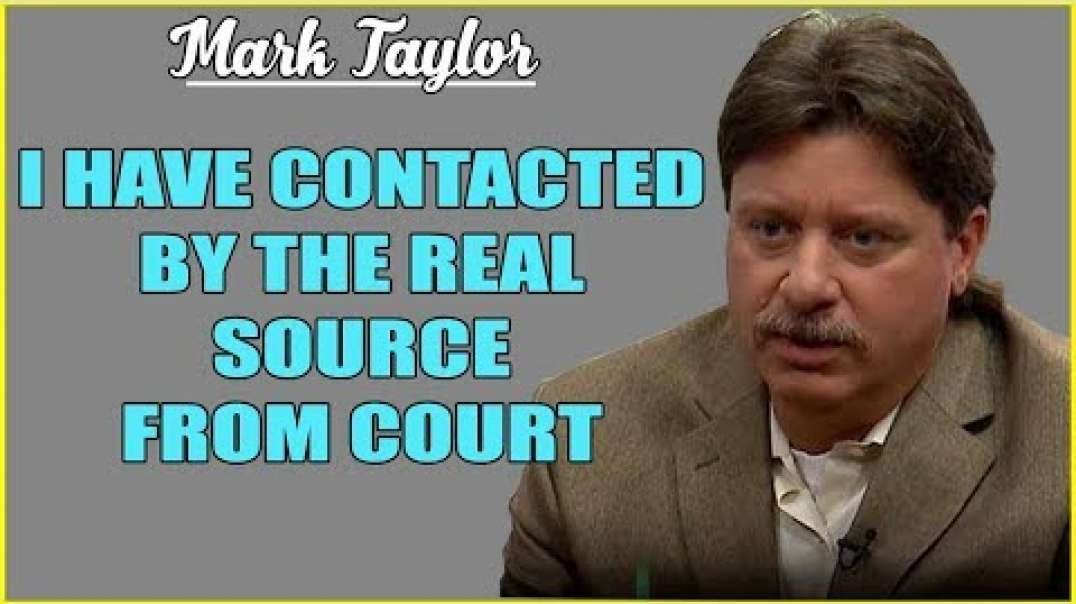 Mark Taylor (September 05, 2019)  I HAVE CONTACTED BY THE REAL SOURCE FROM COURT