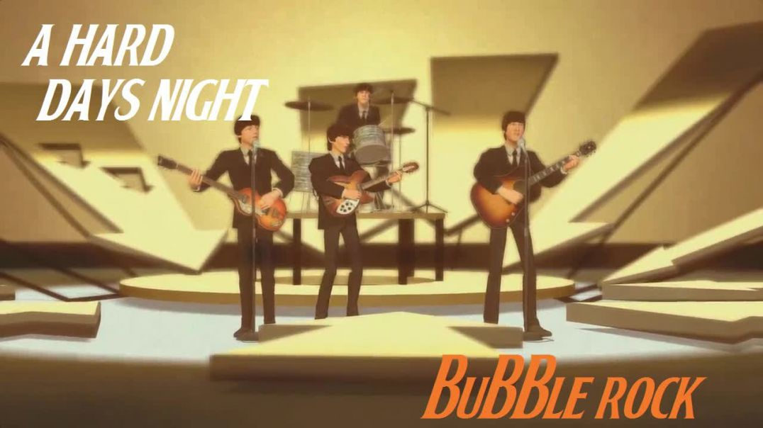 Beatles - A Hard Days Night (Beatles Rock Band Version - 1964) - Bubblerock Remaster - HD