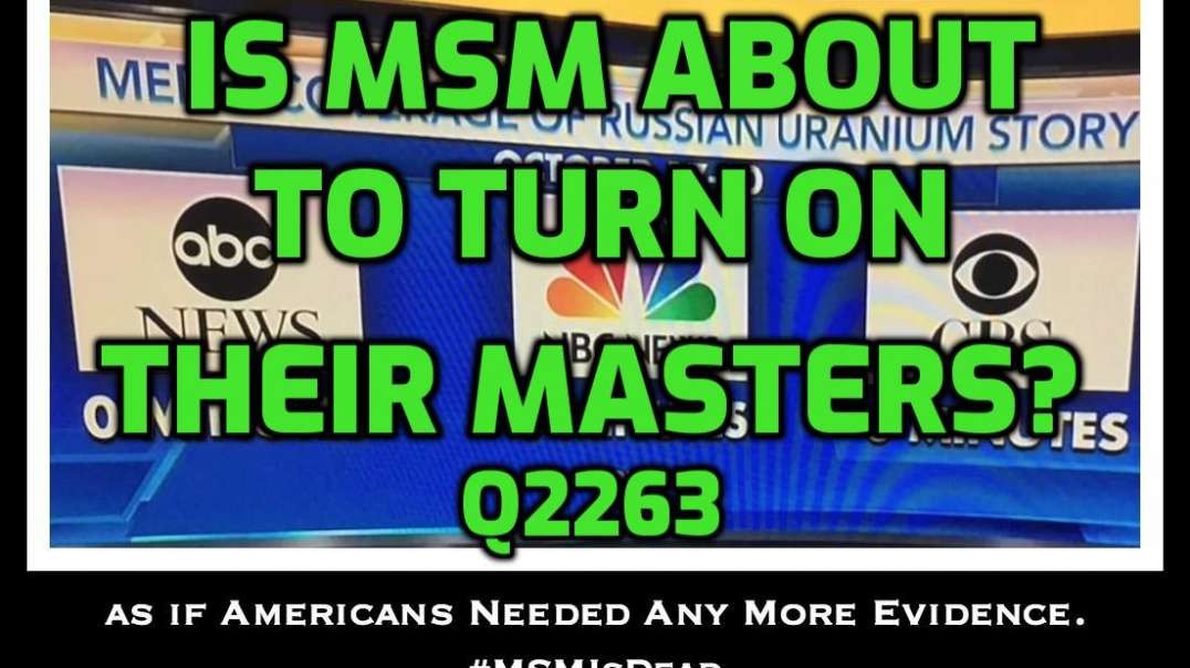 Is [MSM] About to Turn on Their Masters?