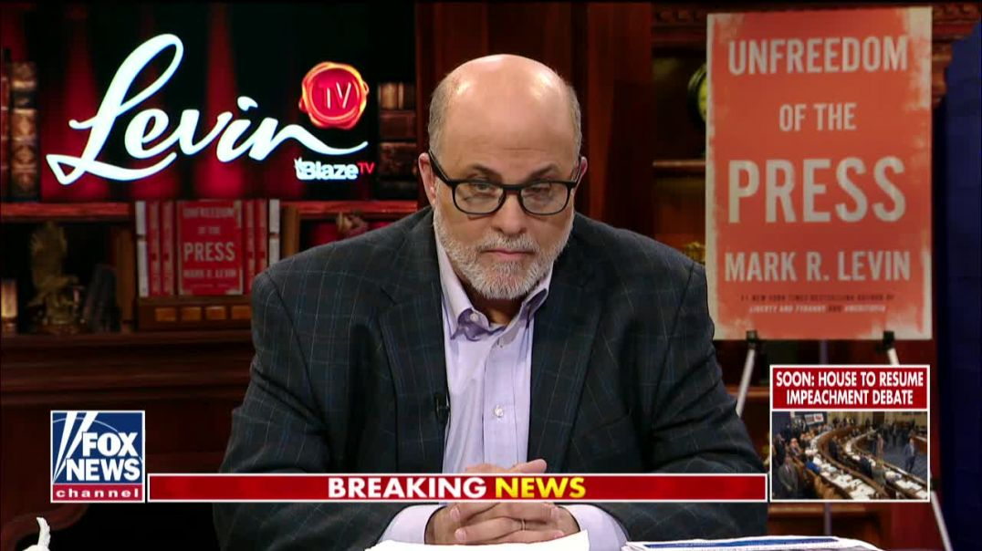 Levin- Every president would be subject to impeachment under Dems