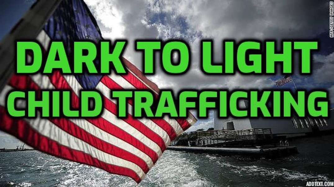 dark to light child trafficking 12-8-19.mp4