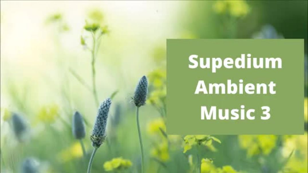Supedium Ambient Music 3